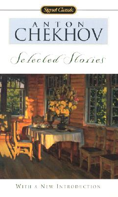Anton Chekhov Selected Stories By Chekhov, Anton Pavlovich/ Dunnigan, Ann (TRN)/ Pahomov, George (INT)